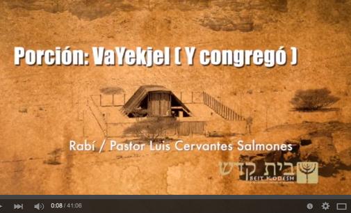 Porción #22: VaYekjel / Y Congrego
