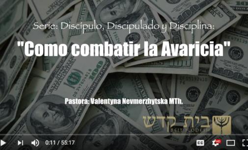 Discípulo, Discipulado y Disciplina # 14: Como combatir la Avaricia
