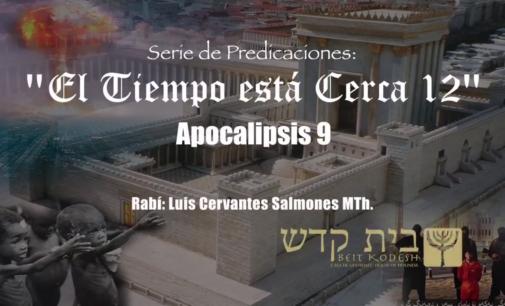 El Tiempo esta Cerca, #12: Apocalipsis 9