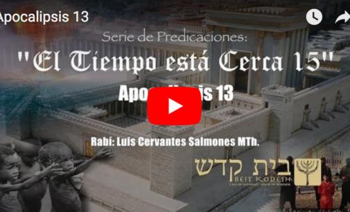 El Tiempo esta Cerca, #15:  Apocalipsis 13
