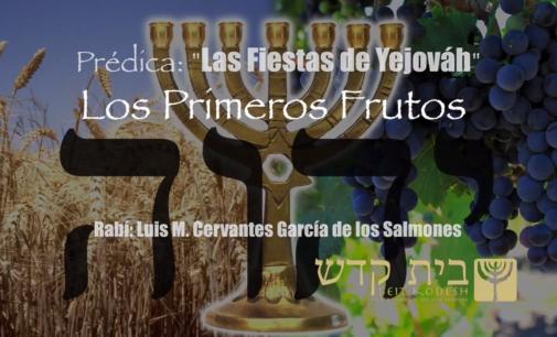 Las Fiestas de Yejováh: Primeros Frutos