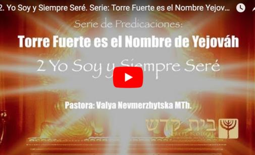 #2.  Yo Soy y Siempre Seré.  Serie: Torre Fuerte es el Nombre Yejováh