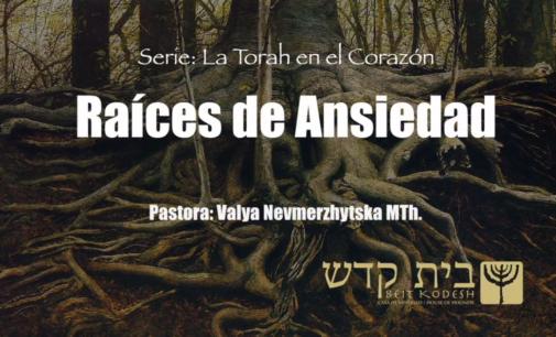 """La Torah en el Corazón, #2: """"Raíces de Ansiedad"""""""