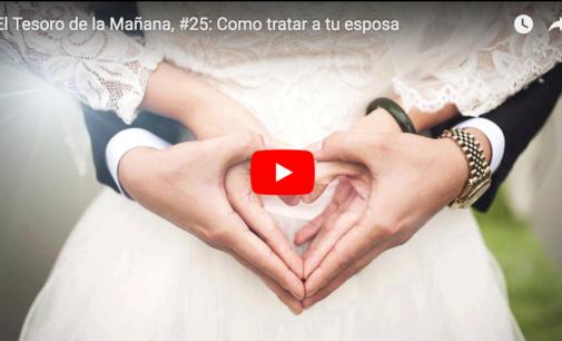 El Tesoro de la Mañana, #25: Como tratar a tu esposa
