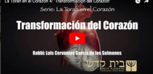 """La Torah en el Corazón 4: """"Transformación del Corazón"""""""