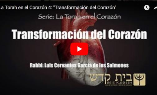 """La Torah en el Corazón, #4: """"Transformación del Corazón"""""""