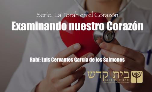 """La Torah en el Corazón, #8: """"Examinando nuestro Corazón"""""""