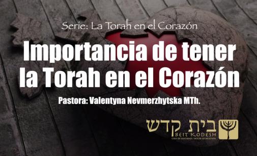 La Torah en el Corazón, #18: Importancia de tener la Torah en el corazón