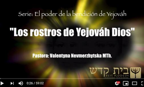 """""""Los rostros de Yejovah Dios"""""""