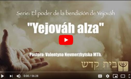 """Yejovah alza. """"El Poder de la Bendición de Yejováh"""", #10"""