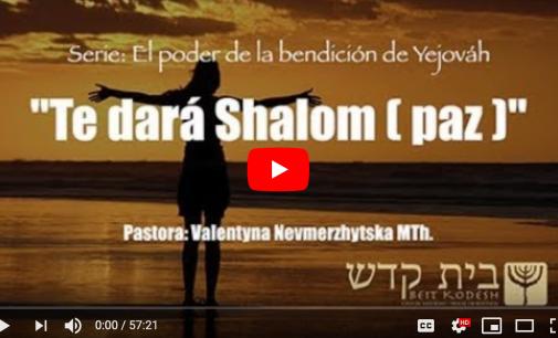 """Te dara shalom / paz. """"El Poder de la Bendición de Yejováh"""", #12"""