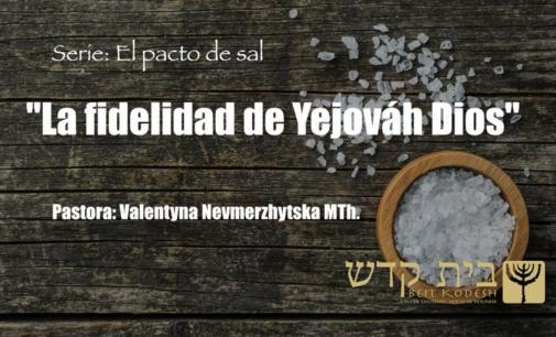 """""""La fidelidad de Yejováh Dios"""".  Serie: El Pacto de Sal, #1"""