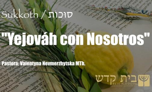 Sukkot, #1: Yejováh con Nosotros