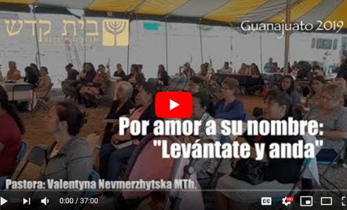 """Por Amor a Su Nombre: """"Levántate y Anda"""". Guanajuato 2019"""