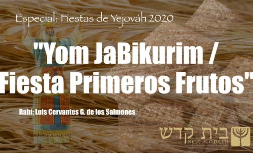 Yom JaBikurim / Primeros Frutos • Rabí: Luis Cervantes García de los Salmones