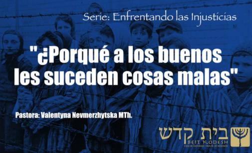 """Serie: Enfrentando las injusticias, #1. """"Porqué a los buenos les suceden cosas malas"""""""