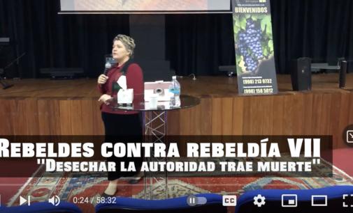 "Rebeldes contra la rebeldía, Predica 7 ""Desechar la autoridad trae muerte"" / Pastora Valya Nevmerzhytska MTh."